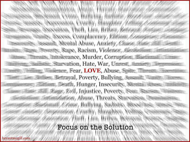 Focus on the solution: LOVE